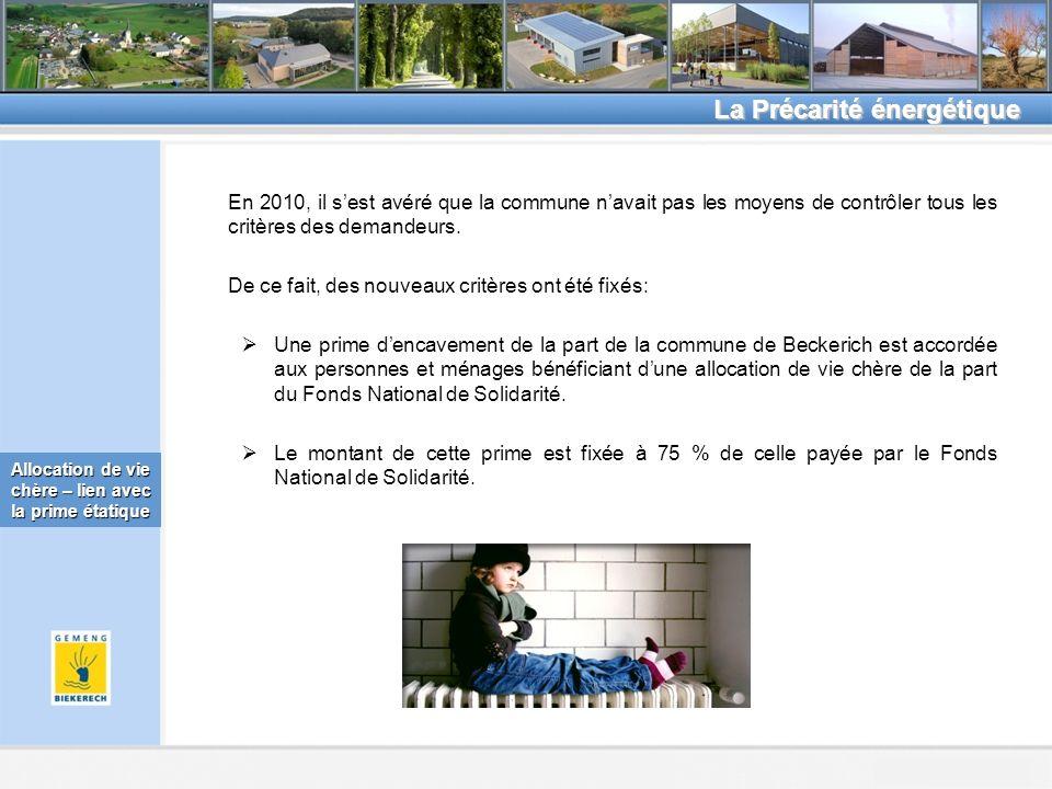 Beckerich, le 8.2.2011 La Précarité énergétique Allocation de vie chère – lien avec la prime étatique En 2010, il sest avéré que la commune navait pas les moyens de contrôler tous les critères des demandeurs.