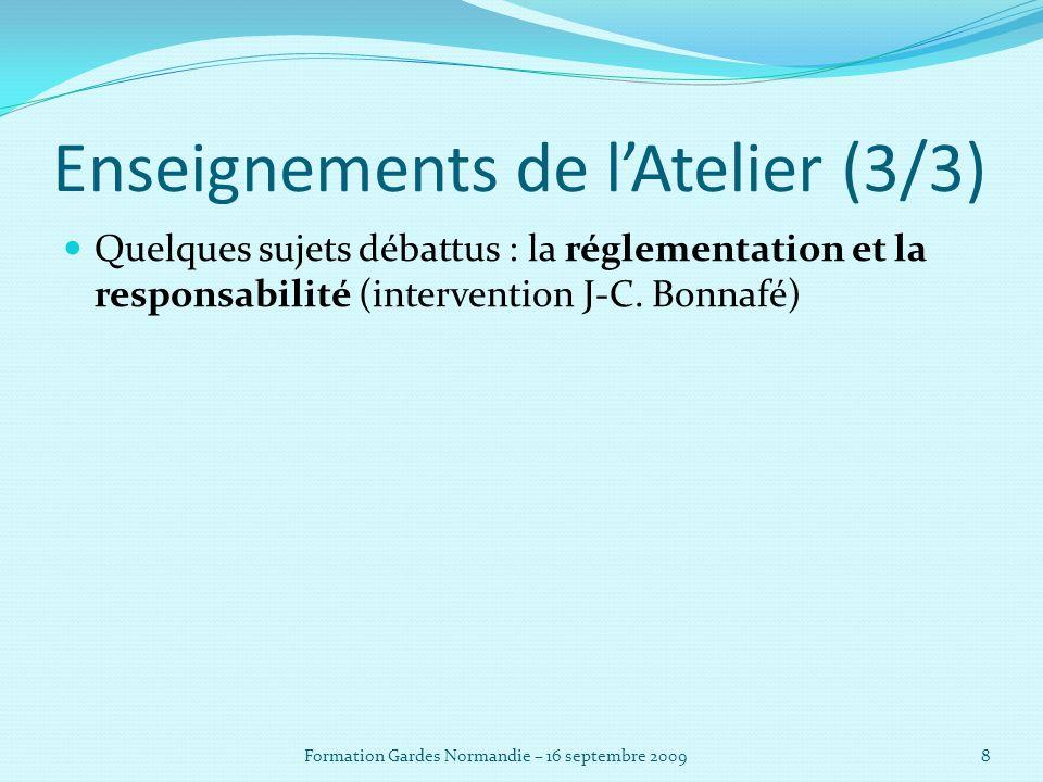 Enseignements de lAtelier (3/3) Quelques sujets débattus : la réglementation et la responsabilité (intervention J-C.