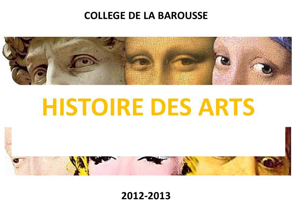 COLLEGE DE LA BAROUSSE 2012-2013 HISTOIRE DES ARTS