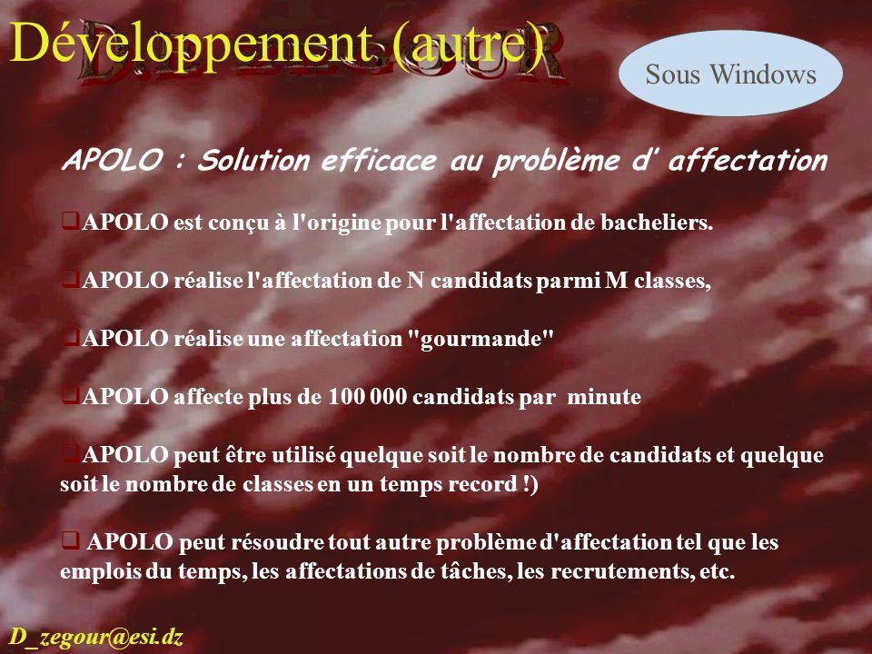 D.E ZEGOUR www.multimania.com/zegour 14 develop APOLO : Solution efficace au problème d affectation APOLO est conçu à l'origine pour l'affectation de