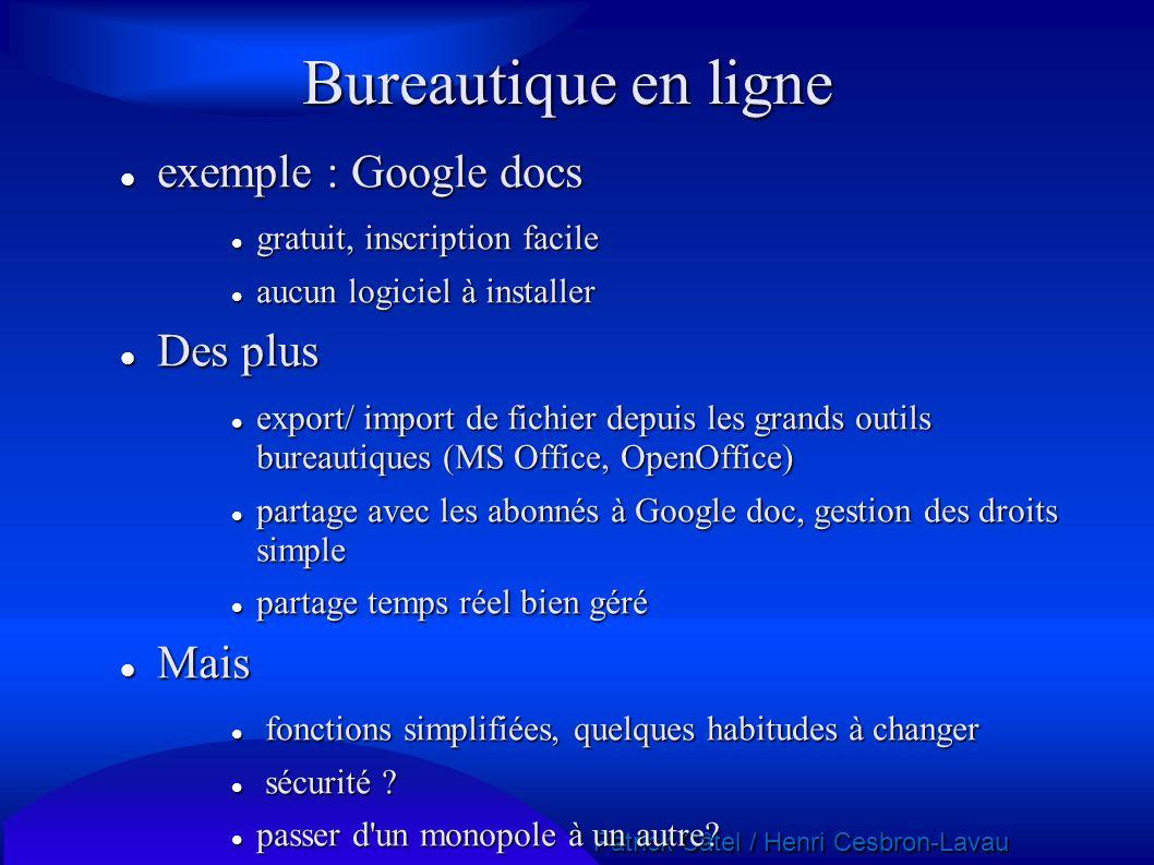 Patrick Câtel / Henri Cesbron-Lavau Patrick Câtel / Henri Cesbron-Lavau Bureautique en ligne exemple : Google docs exemple : Google docs gratuit, insc