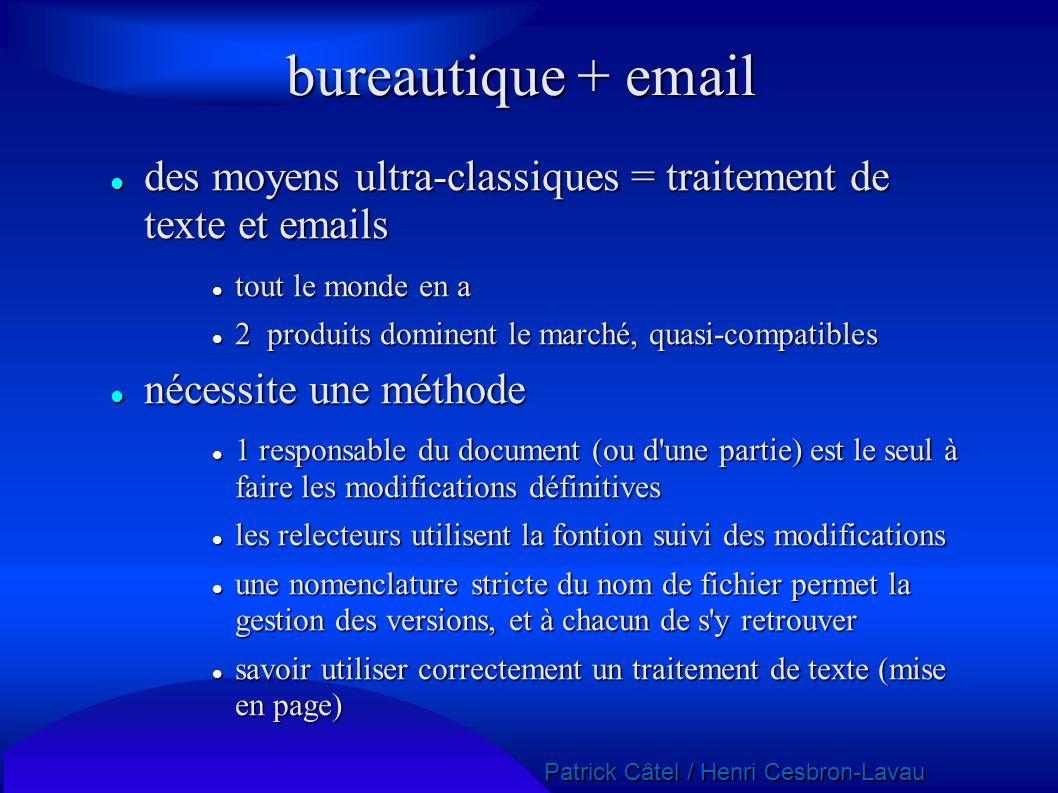 Patrick Câtel / Henri Cesbron-Lavau Patrick Câtel / Henri Cesbron-Lavau bureautique + email des moyens ultra-classiques = traitement de texte et email