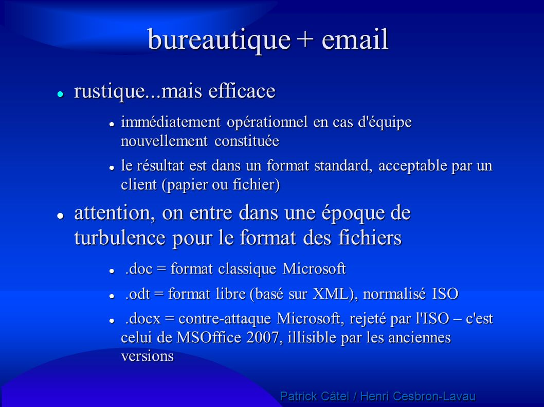 Patrick Câtel / Henri Cesbron-Lavau Patrick Câtel / Henri Cesbron-Lavau bureautique + email rustique...mais efficace rustique...mais efficace immédiat