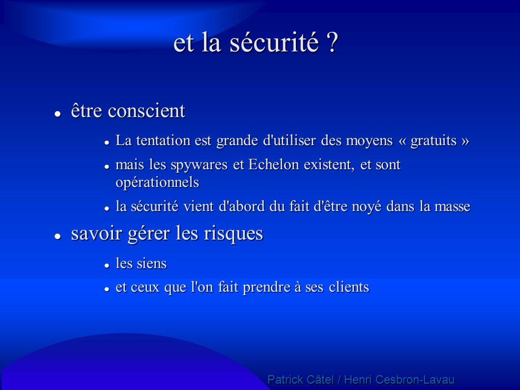 Patrick Câtel / Henri Cesbron-Lavau Patrick Câtel / Henri Cesbron-Lavau et la sécurité ? être conscient être conscient La tentation est grande d'utili