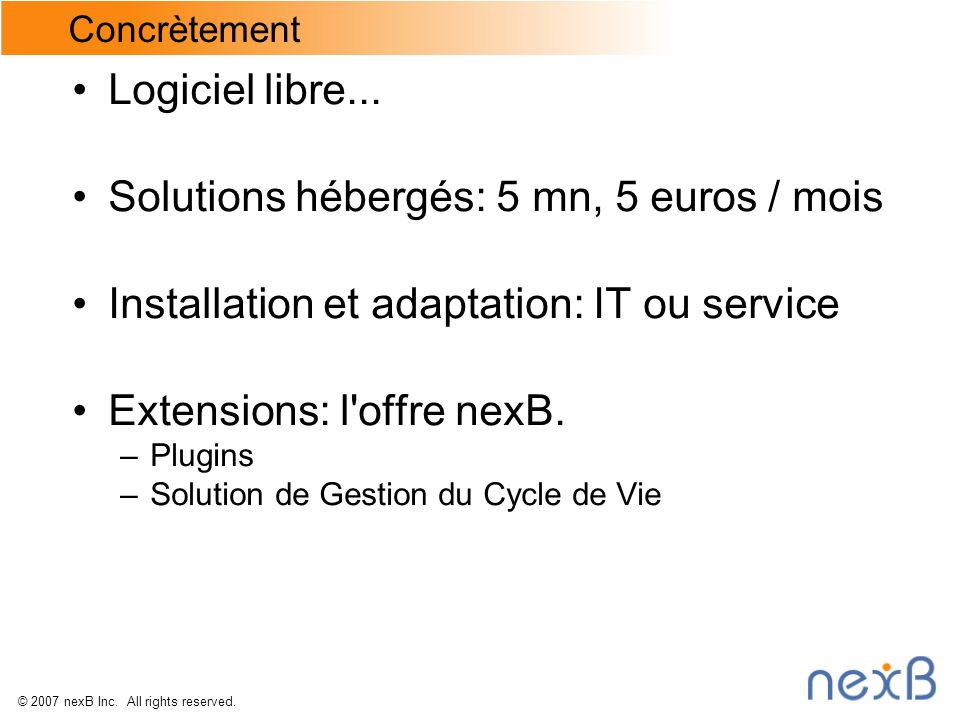 © 2007 nexB Inc.All rights reserved. Concrètement Logiciel libre...