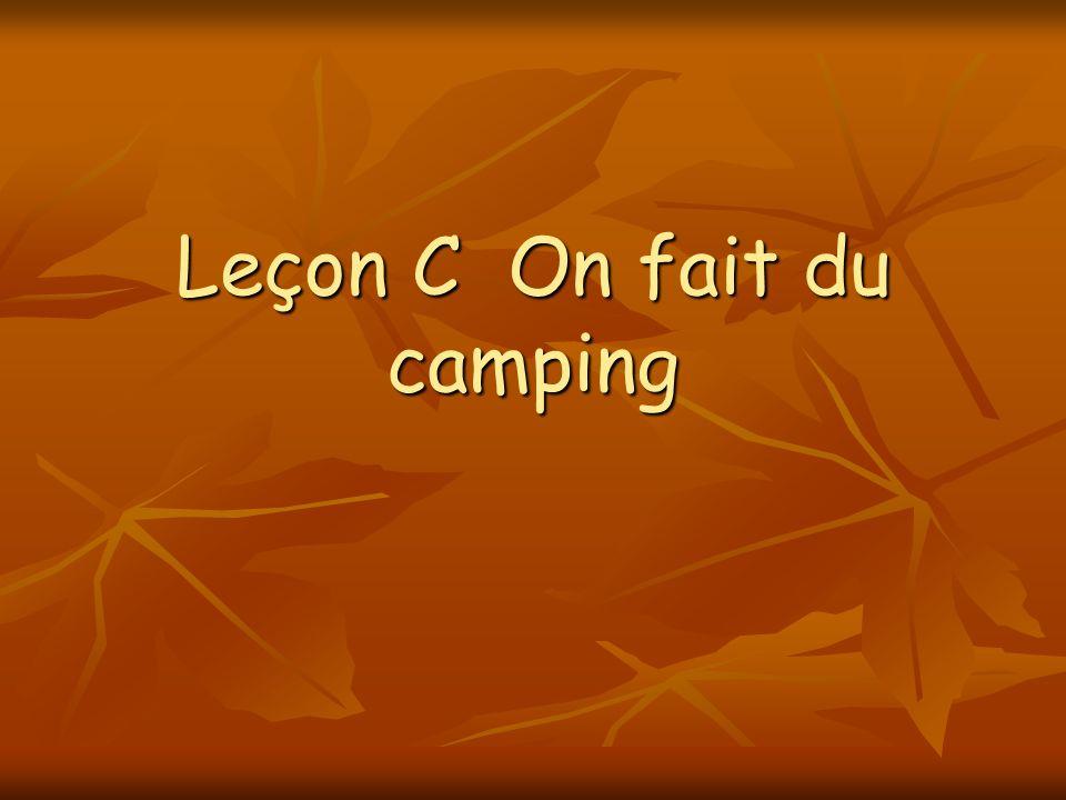 Leçon C On fait du camping