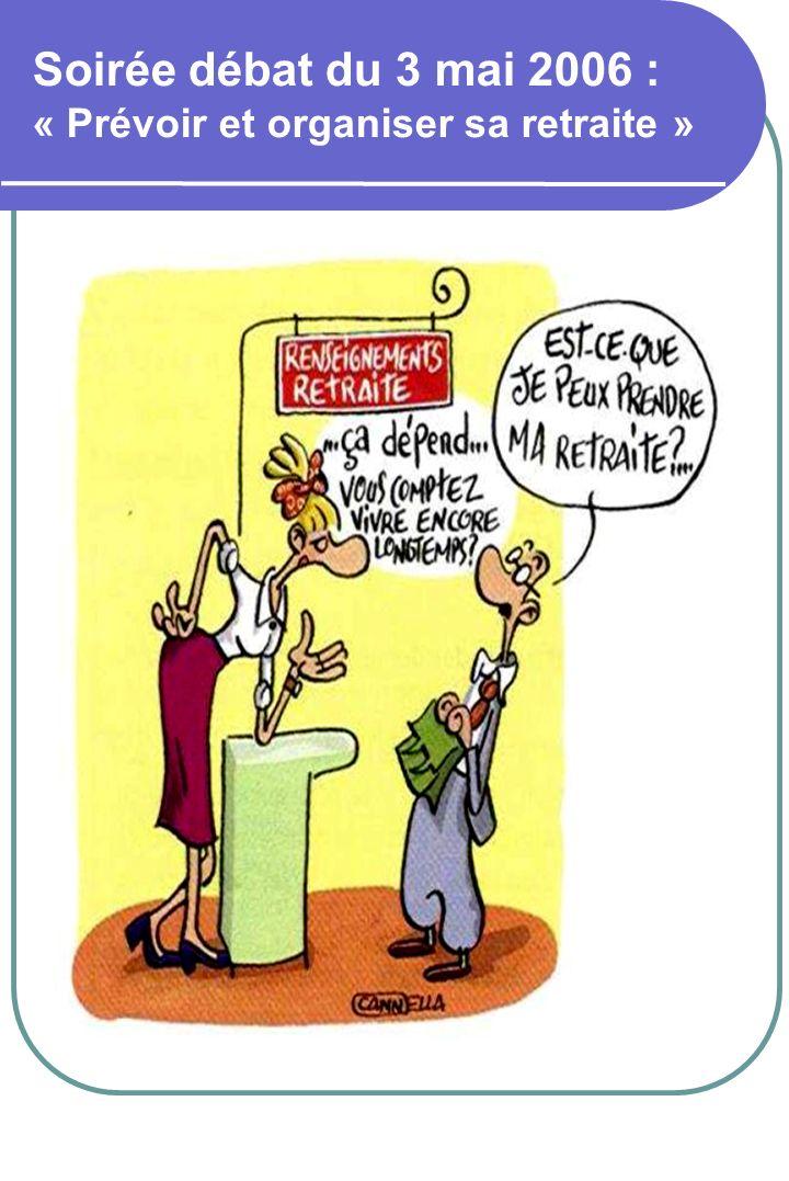 Soirée débat du 3 mai 2006 : « Prévoir et organiser sa retraite »