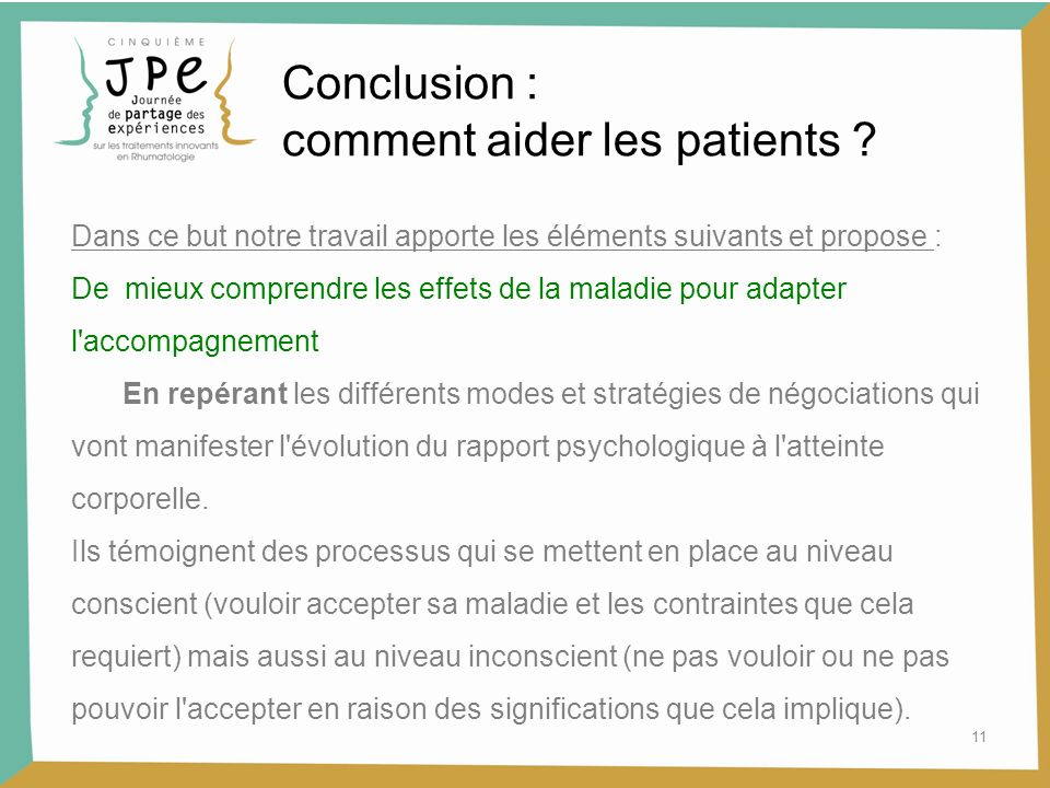 11 Conclusion : comment aider les patients ? Dans ce but notre travail apporte les éléments suivants et propose : De mieux comprendre les effets de la