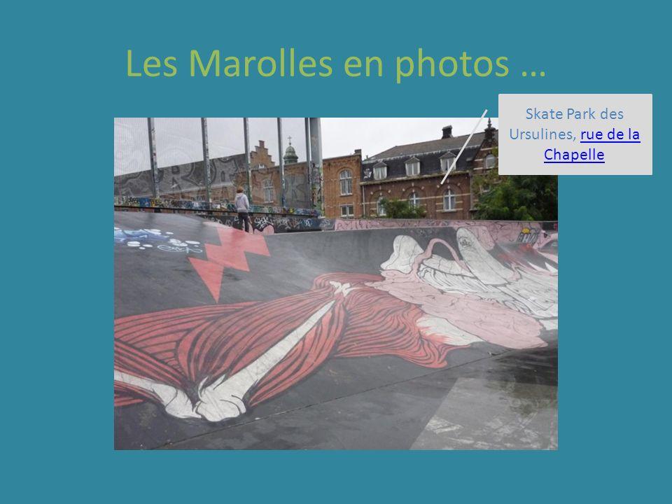 Les Marolles en photos … Skate Park des Ursulines, rue de la Chapellerue de la Chapelle
