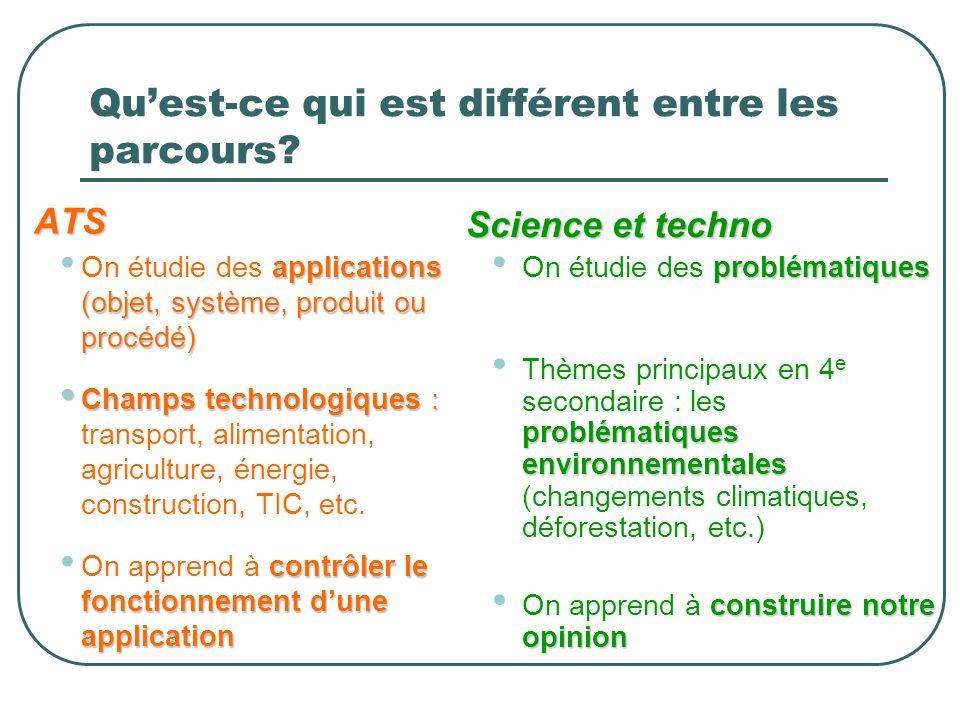 Quest-ce qui est différent entre les parcours? ATS applications (objet, système, produit ou procédé) On étudie des applications (objet, système, produ