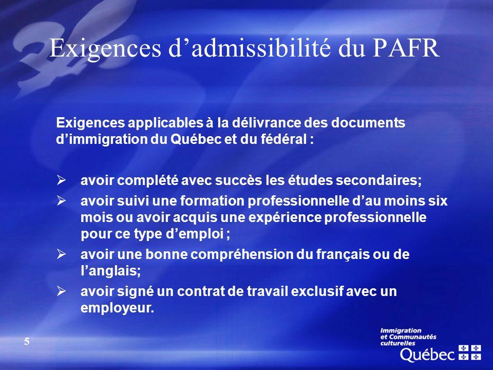 Exigences dadmissibilité du PAFR Exigences applicables à la délivrance des documents dimmigration du Québec et du fédéral : avoir complété avec succès