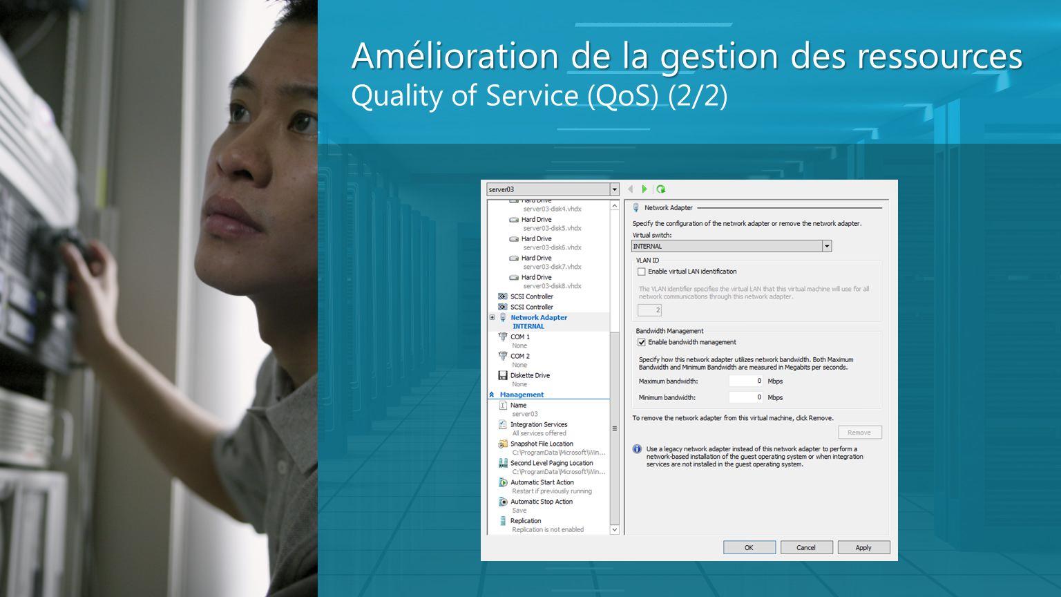 Amélioration de la gestion des ressources Quality of Service (QoS) (2/2)