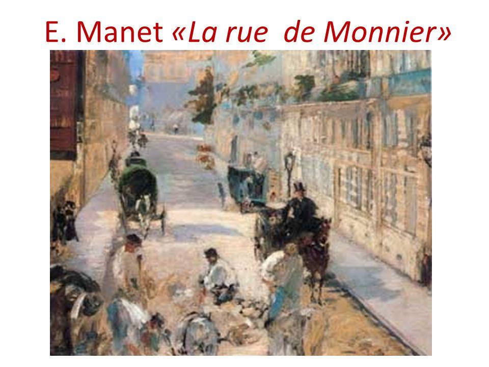 E. Manet «La rue de Monnier»
