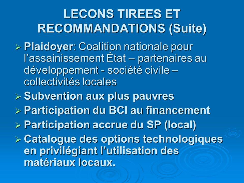LECONS TIREES ET RECOMMANDATIONS (Suite) Plaidoyer: Coalition nationale pour lassainissement État – partenaires au développement - société civile – co