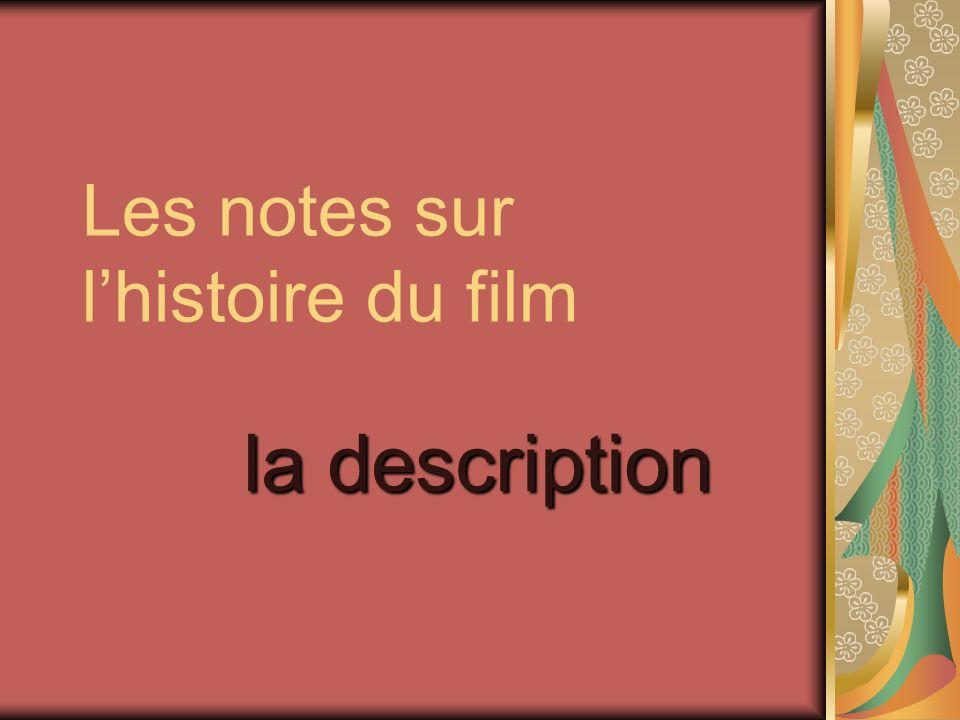 Les notes sur lhistoire du film la description