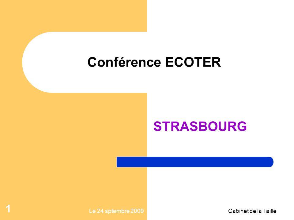 Le 24 sptembre 2009Cabinet de la Taille 1 Conférence ECOTER STRASBOURG