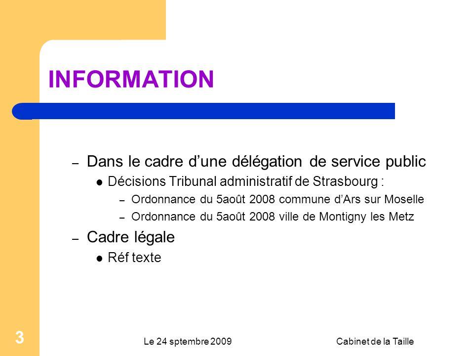 Le 24 sptembre 2009Cabinet de la Taille 3 INFORMATION – Dans le cadre dune délégation de service public Décisions Tribunal administratif de Strasbourg
