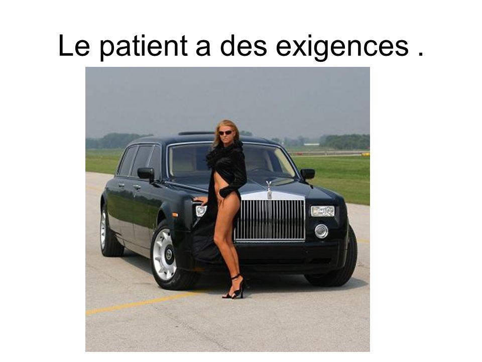 Le patient a des exigences.