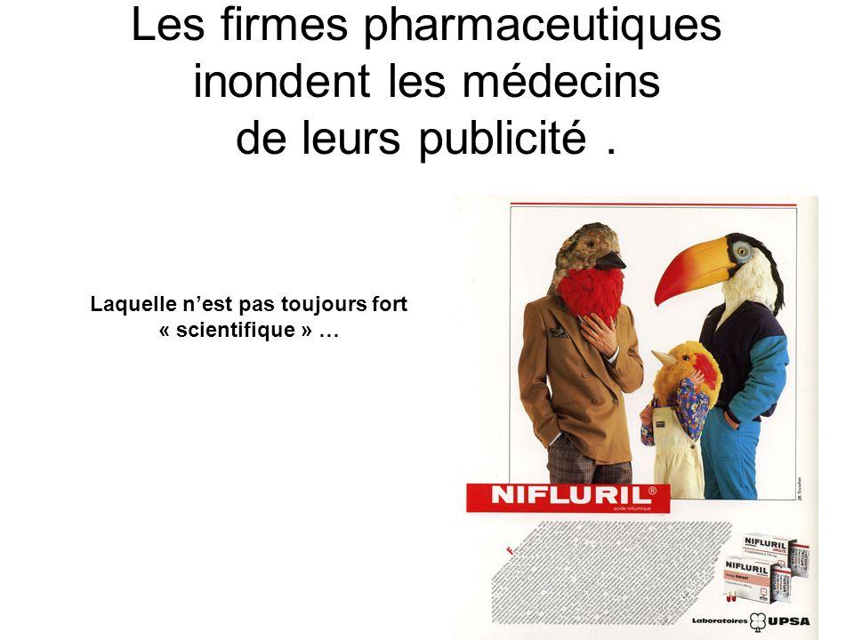 Les firmes pharmaceutiques inondent les médecins de leurs publicité. Laquelle nest pas toujours fort « scientifique » …
