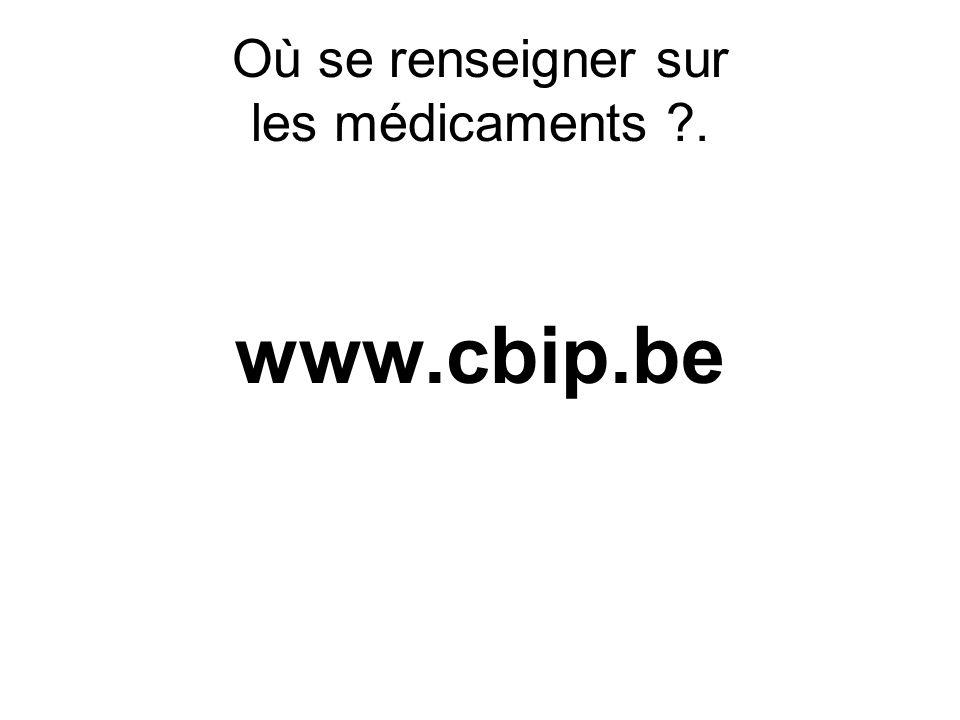 Où se renseigner sur les médicaments ?. www.cbip.be