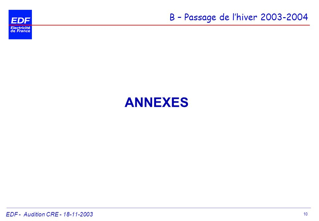 EDF - Audition CRE - 18-11-2003 10 ANNEXES B – Passage de lhiver 2003-2004