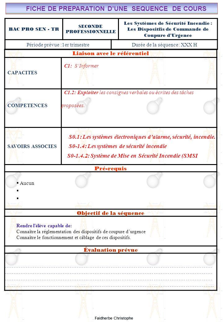 Faidherbe Christophe BAC PRO SEN - TR SECONDE PROFESSIONNELLE Les Systèmes de Sécurité Incendie : Les Dispositfis de Commande de Coupure dUrgence Péri