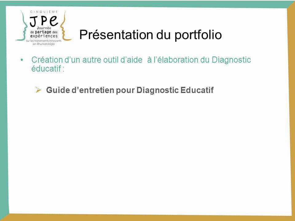 Création dun autre outil daide à lélaboration du Diagnostic éducatif : Guide dentretien pour Diagnostic Educatif Présentation du portfolio