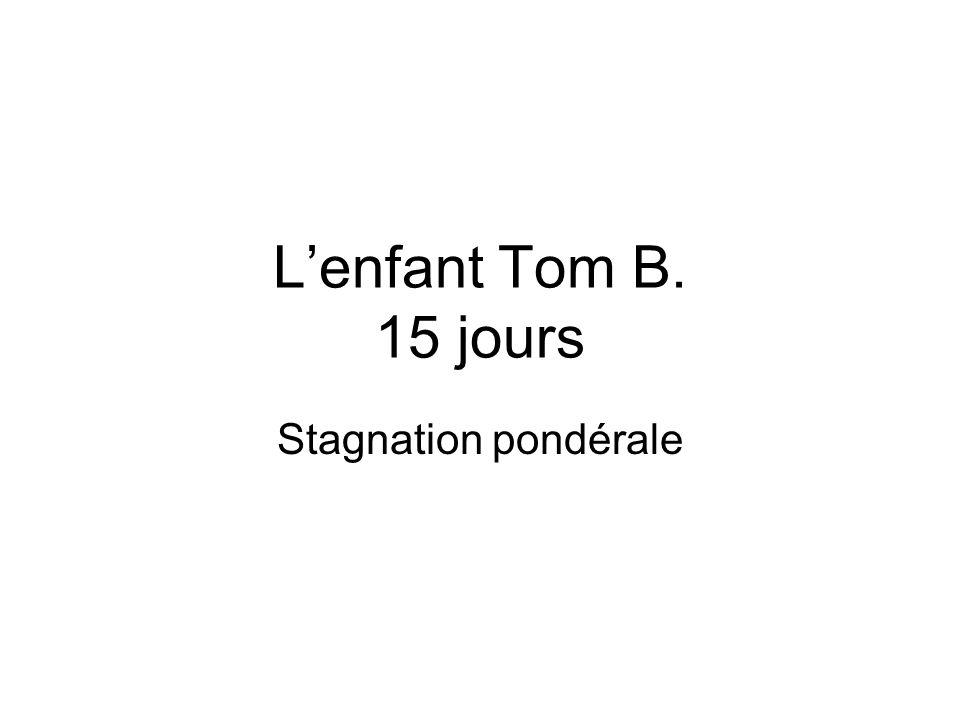Lenfant Tom B. 15 jours Stagnation pondérale