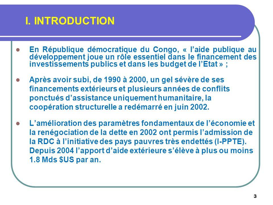 3 I. INTRODUCTION En République démocratique du Congo, « laide publique au développement joue un rôle essentiel dans le financement des investissement