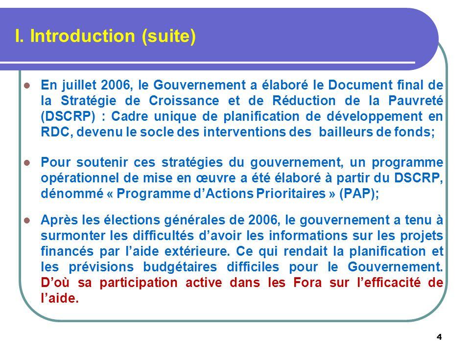 I. Introduction (suite) En juillet 2006, le Gouvernement a élaboré le Document final de la Stratégie de Croissance et de Réduction de la Pauvreté (DSC