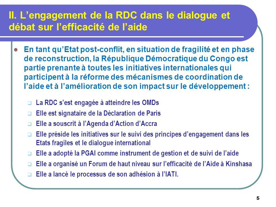 II. Lengagement de la RDC dans le dialogue et débat sur lefficacité de laide En tant quEtat post-conflit, en situation de fragilité et en phase de rec