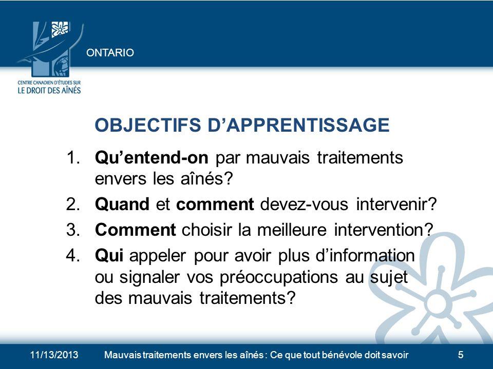 11/13/2013Mauvais traitements envers les aînés : Ce que tout bénévole doit savoir5 OBJECTIFS DAPPRENTISSAGE 1.
