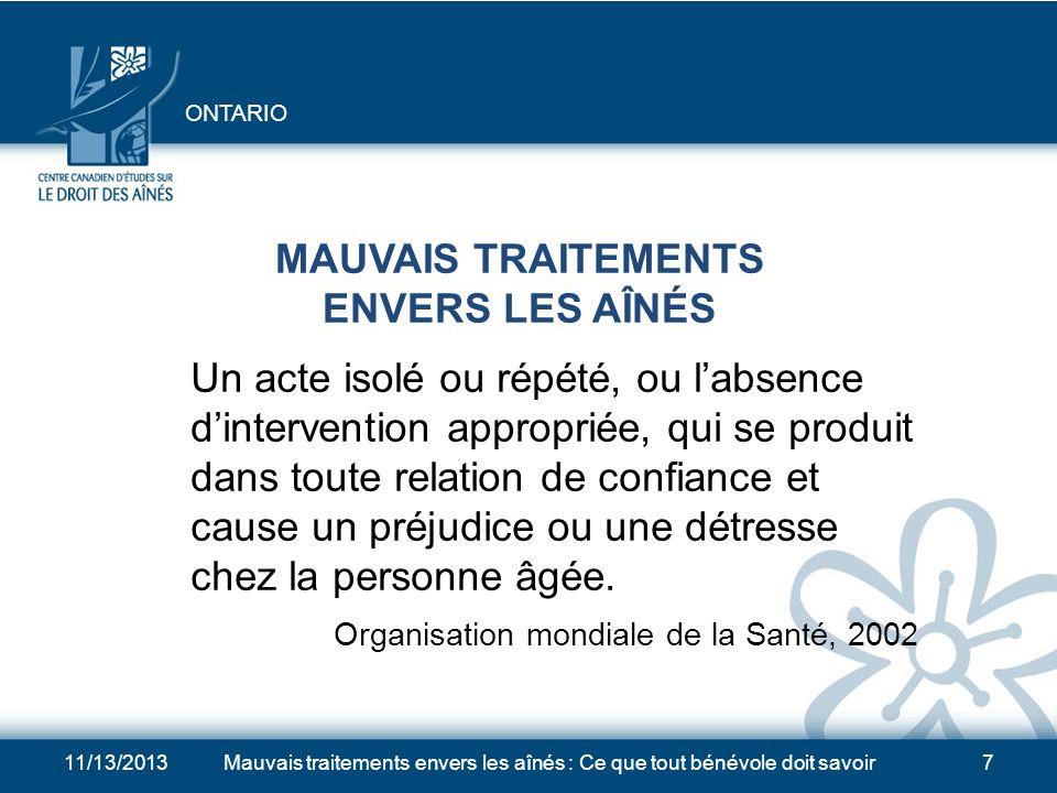 11/13/2013Mauvais traitements envers les aînés : Ce que tout bénévole doit savoir37 LIGNES DIRECTRICES POUR LINTERVENTION EN CAS DE MAUVAIS TRAITEMENTS 10.