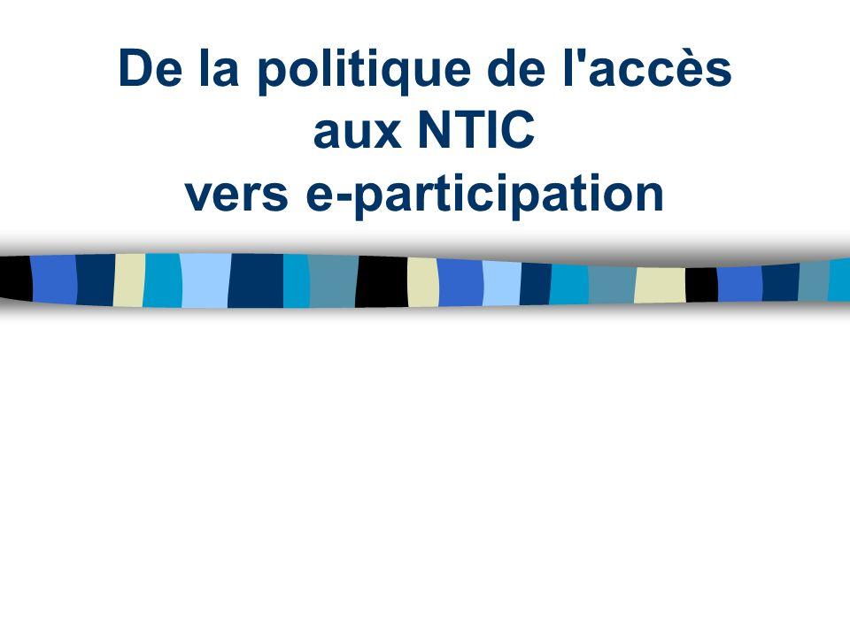 De la politique de l accès aux NTIC vers e-participation
