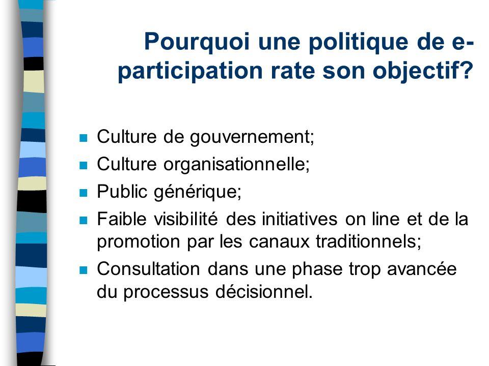 Pourquoi une politique de e- participation rate son objectif.