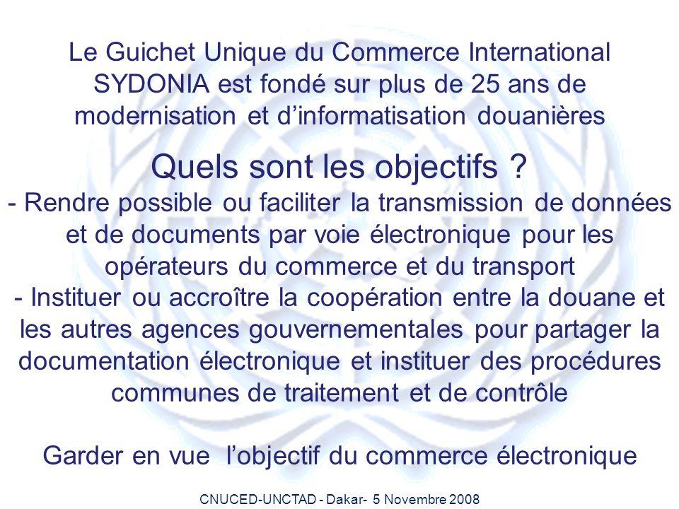 CNUCED-UNCTAD - Dakar- 5 Novembre 2008 Le Guichet Unique du Commerce International SYDONIA est fondé sur plus de 25 ans de modernisation et dinformati