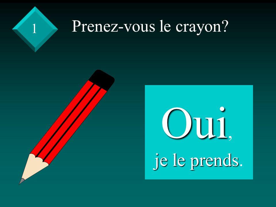 Prenez-vous le crayon OOOO uuuu iiii, jjjj eeee l l l l eeee p p p p rrrr eeee nnnn dddd ssss. 1