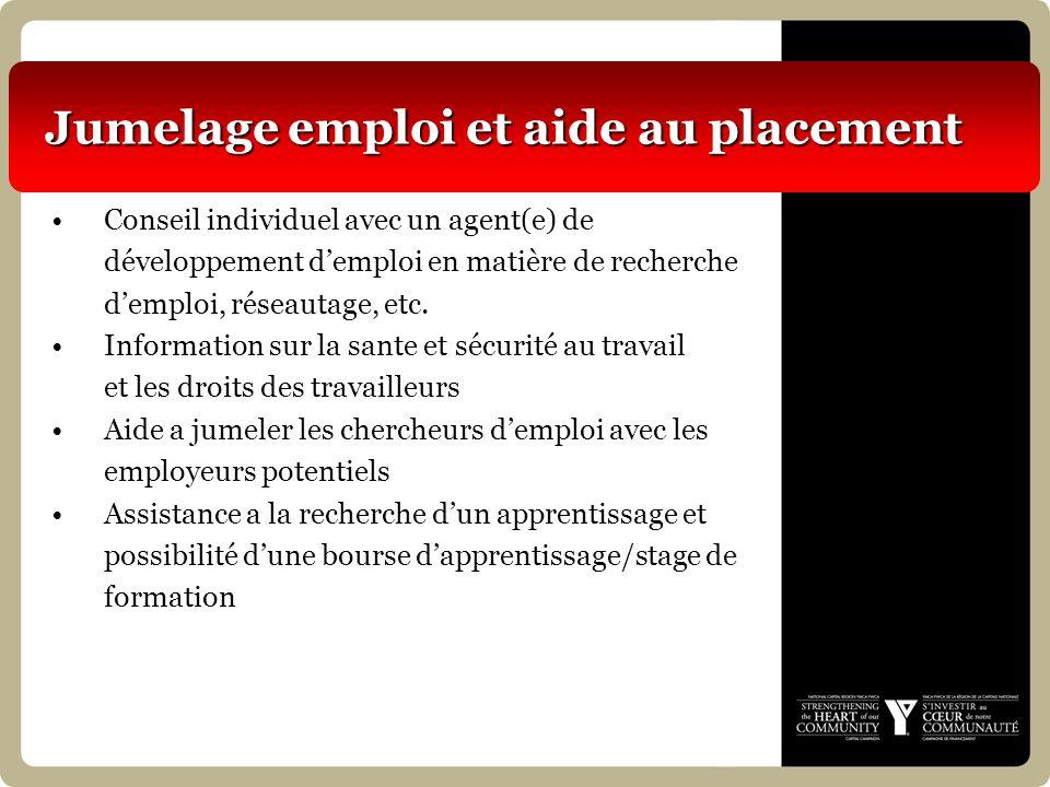 Jumelage emploi et aide au placement Conseil individuel avec un agent(e) de développement demploi en matière de recherche demploi, réseautage, etc.