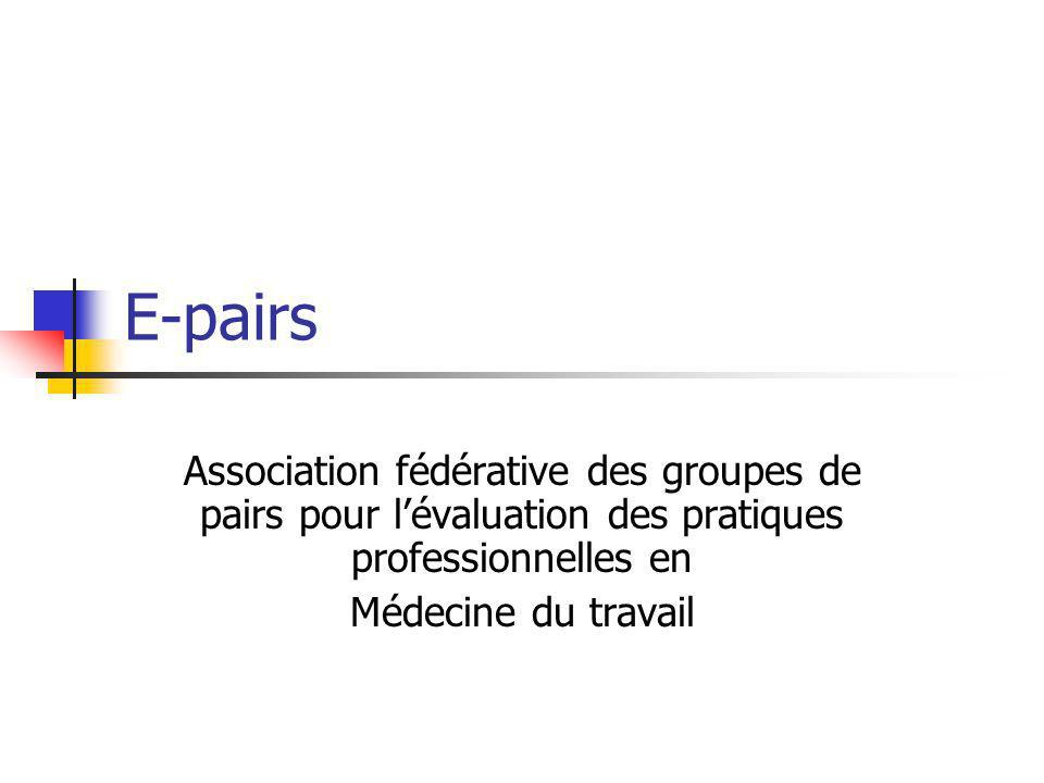 E-pairs Association fédérative des groupes de pairs pour lévaluation des pratiques professionnelles en Médecine du travail