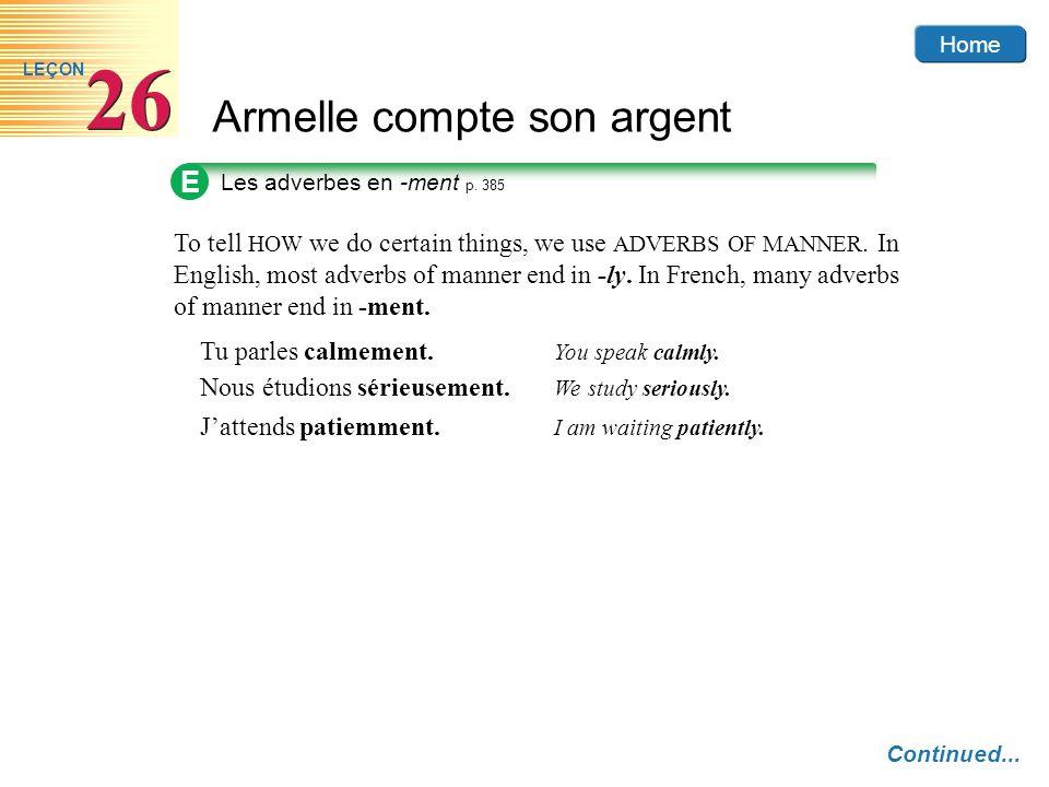 Home Armelle compte son argent 26 LEÇON E Les adverbes en -ment p.