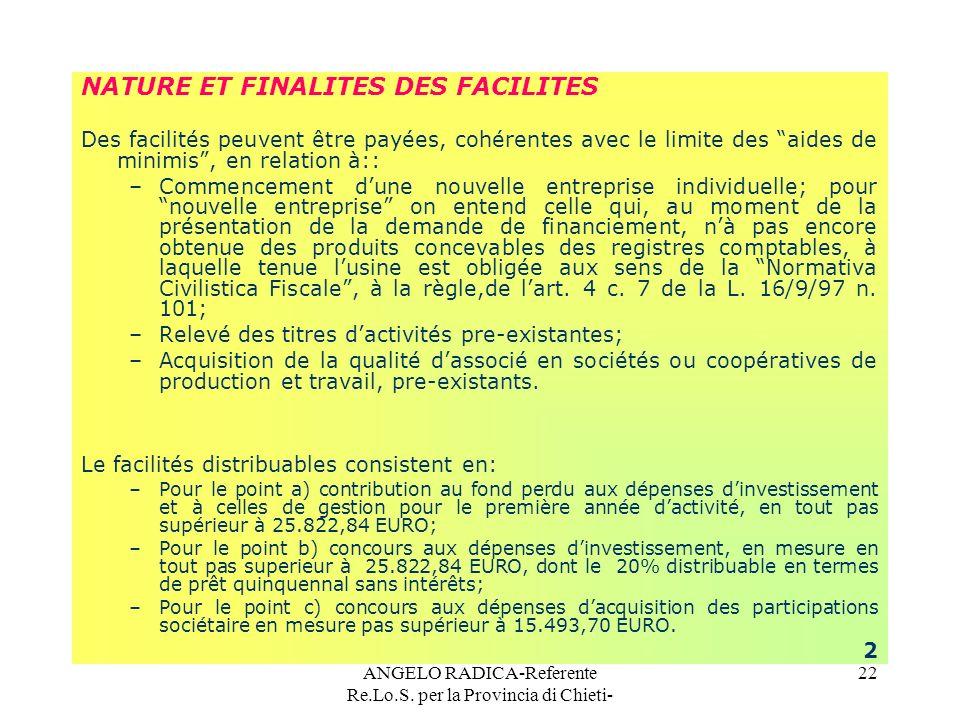 ANGELO RADICA-Referente Re.Lo.S. per la Provincia di Chieti- 22 NATURE ET FINALITES DES FACILITES Des facilités peuvent être payées, cohérentes avec l