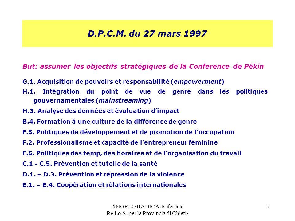 ANGELO RADICA-Referente Re.Lo.S. per la Provincia di Chieti- 7 D.P.C.M. du 27 mars 1997 But: assumer les objectifs stratégiques de la Conference de Pé