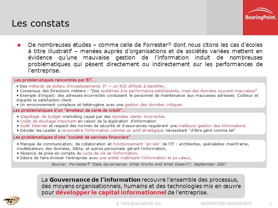 © 2008 BearingPoint, Inc.2INFORMATION MANAGEMENT De nombreuses études – comme celle de Forrester ® dont nous citons les cas d'écoles à titre illustrat