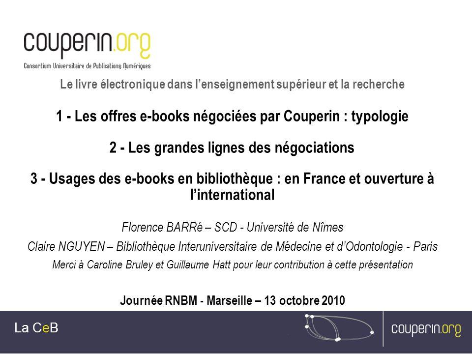 Le livre électronique dans lenseignement supérieur et la recherche 1 - Les offres e-books négociées par Couperin : typologie 2 - Les grandes lignes de