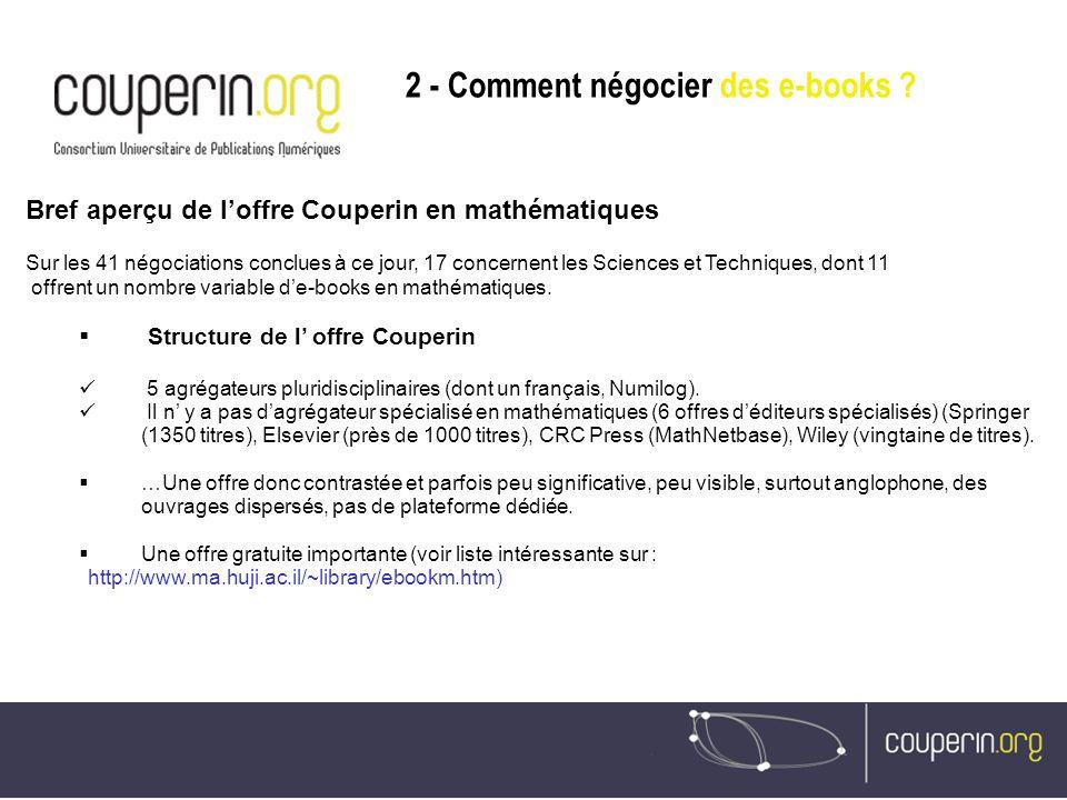 Bref aperçu de loffre Couperin en mathématiques Sur les 41 négociations conclues à ce jour, 17 concernent les Sciences et Techniques, dont 11 offrent un nombre variable de-books en mathématiques.