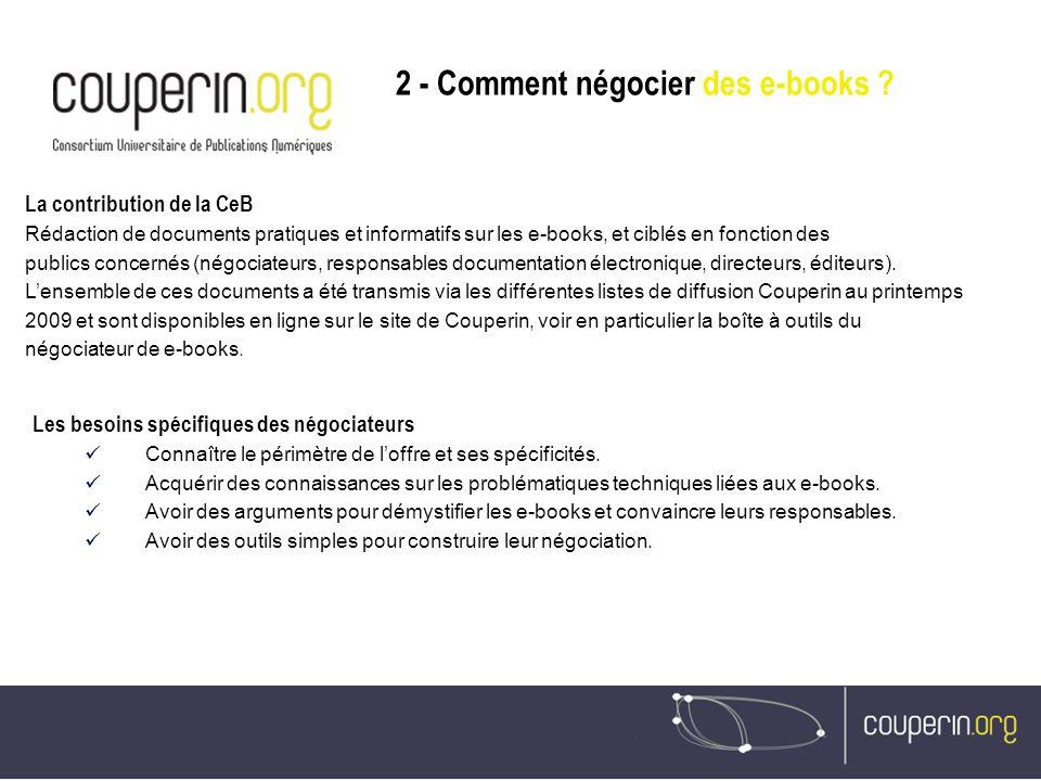 La contribution de la CeB Rédaction de documents pratiques et informatifs sur les e-books, et ciblés en fonction des publics concernés (négociateurs,