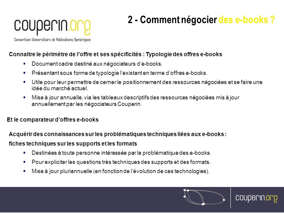 Connaître le périmètre de loffre et ses spécificités : Typologie des offres e-books Document cadre destiné aux négociateurs de-books. Présentant sous