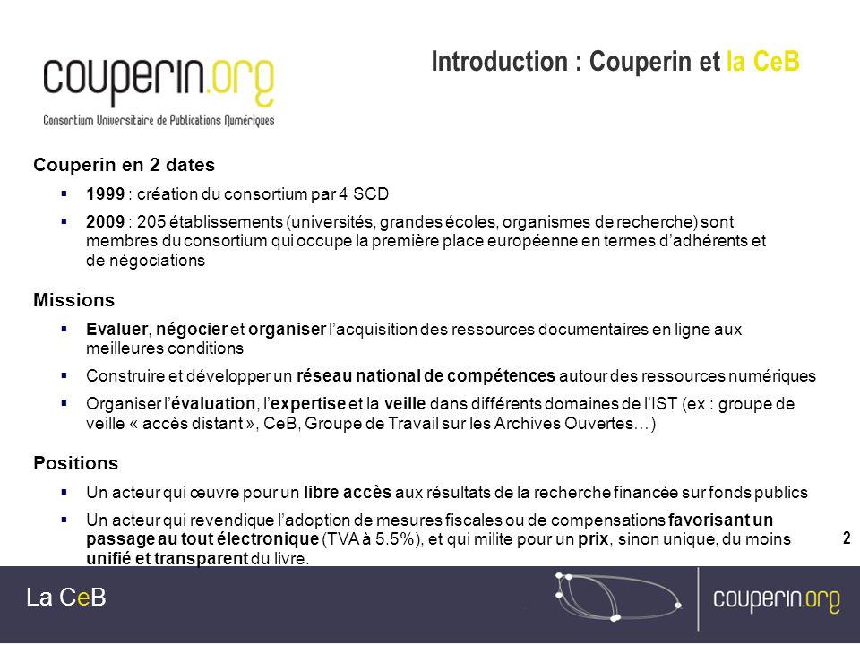 2 Couperin en 2 dates 1999 : création du consortium par 4 SCD 2009 : 205 établissements (universités, grandes écoles, organismes de recherche) sont me