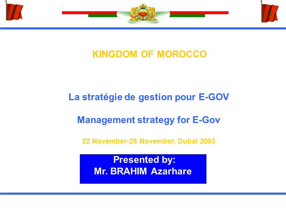 PLAN I.Les tendances globales vers l E-Gouvernoment II.Les modèles du développement du E-Gov III.La stratégie du E-Gov et les bonnes pratiques IV.La stratégie de management : Benchmarking international V.Questions stratégiques pour un futur réussi La stratégie de gestion pour E-GOV