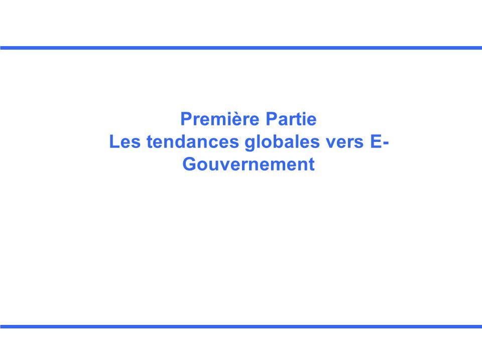 Première Partie Les tendances globales vers E- Gouvernement